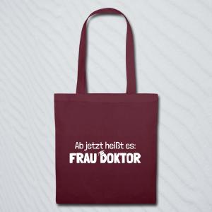 "Beutel mit dem Spruch ""Ab jetzt heißt es: Frau Doktor"""