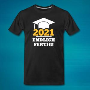 """T-Shirt mit Doktorhut und dem Text """"2021 Endlich fertig!""""."""