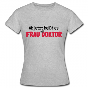 Ab jetzt heißt es Frau Doktor